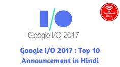 Google I/O 2107 Top 10 Announcement in Hindi me Technical Mitra un sabhi jankari ko rakh raha hai. Google Jobs, Google Home, Android Pay, Smart Reply,