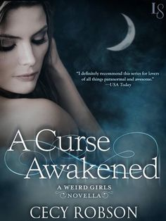 A Curse Awakened by Cecy Robson | Weird Girls, 0.6 | Publisher: Loveswept | Release Date: August 18, 2014 | www.cecyrobson.com | #Paranormal #novella