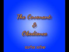 The Covenant & Obedience | Yachad Qahal