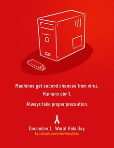 """""""Machines get second chances from virus. Humans don't. Always take proper precaution - World Aids Day"""" (December 1)"""