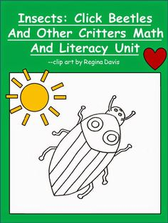Free. Insects: Click Beetles And Other Critters Math And Literacy Unit.  Enjoy! Regina Davis aka Queen Chaos at Fairy Tales And Fiction By 2.