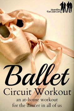 Ballet-inspired At-Home Workout Circuit ~ He and She Eat Clean
