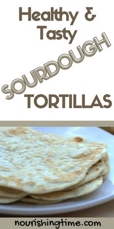 This sourdough tortilla recipe is easy and tasty! Whenever you want homemade tacos, why not also make your own tortilla? Sourdough flatbreads come in many forms, and sourdough tortillas are one of my all-time favorites! It's amazing to eat with tacos, fajitas, to make tortilla chips, or even to eat with butter! Make some fermented salsa and homemade guacamole to top your tacos and you'll be in Heaven! #sourdough #tortilla #flatbread #nourishingtime Sourdough Tortillas Recipe, Sourdough Boule Recipe, Sourdough Pancakes, Tasty Bread Recipe, Sourdough Recipes, Bun Recipe, Sourdough Bread, Bread Recipes, Cooking Recipes