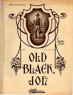 Old black Joe (n0882) - Historic American Sheet Music - Duke Libraries