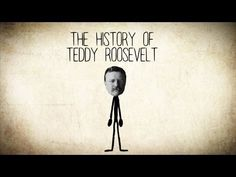 The History of Theodore [Teddy] Roosevelt - A Short Story - YouTube {Engaging and appropriate for Upper Grammar/Dialectic}CC CYCLE 3 week15