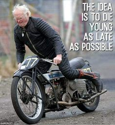 #Age #Young #Motorcycle #Life #Enjoy #Play #Fun #Die