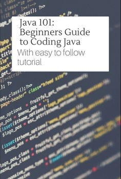 Java 101: beginners guide to learning how to code Java!