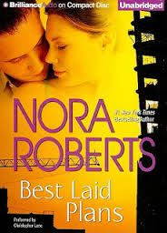Best Laid Plans - Nora Roberts. Typical over the top romance novel-  but good book.