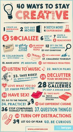 betype:  40 Ways To Stay Creative by Layerform Magazine. ~ Most of these ideas are also GREAT for fighting depression!