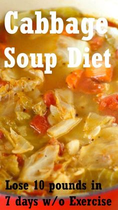 Cabbage Soup Diet for Weight Loss. Want to lose 10-15 pounds in 7 days naturally without any exercise? Then the cabbage soup detox diet is for you. This 1 week diet plan is scientifically proven to reduce weight.  #CabbbgeSoupDiet #WeightLoss