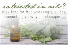 Interested in Essential Oils? Click here for free workshops, guides, and more, via OrganicHomeHealth.com