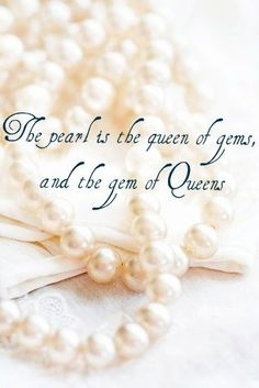 Southern Girls and their Pearls - The pearl is the queen of gems and the gem of Queens. Pearl Love, Pearl And Lace, Pearl Quotes, Jewelry Quotes, Southern Belle, Southern Girls, Southern Sayings, Southern Charm, Fashion Quotes