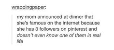 "I think this is the only time Tumblr has talked about pintrest, and pintrest is just like ""SENPAI HAS NOTICED US"""