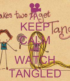 Watch Tangled!!!