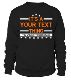 IT'S A ( YOUR NAME ) THING  => Check out this shirt by clicking the image, have fun :) Please tag, repin & share with your friends who would love it. #hoodie #ideas #image #shirt #tshirt #sweatshirt #tee #gift #perfectgift #birthday #Christmas