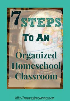 You Brew My Tea: 7 Steps To An Organized Homeschool Classroom