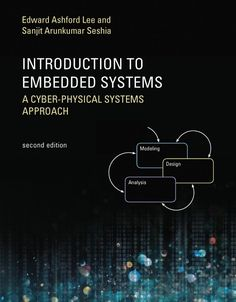 Introduction to embedded systems : a cyber-physical systems approach / Edward Ashford Lee and Sanjit Arunkumar Seshia. Computer Programming, Computer Science, Cyber Physical System, Discrete Mathematics, Professional References, Traffic Light, Electrical Engineering, New Chapter, Textbook