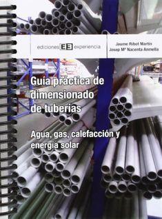 Guía práctica de dimensionado de tuberías: agua, gas, energía solar y calefacción