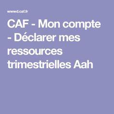 CAF - Mon compte - Déclarer mes ressources trimestrielles Aah