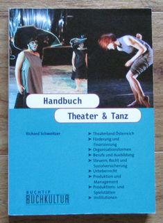 Handbuch Theater & Tanz - Richard Schweitzer Buchkultur 1997 Theater, Ebay, Prints, Training, Culture, Theatre, Teatro, Theatres