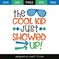 *** FREE SVG CUT FILE for Cricut, Silhouette and more *** The cool kid just showed up!