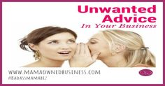 The problem with unsolicited advice is no one wants to hear it no matter how much you think you might be helping. No one wants to be told that they are parenting wrong if they didn't ask for your advice specifically.  So what happens when you receive unsolicited advice in your business?