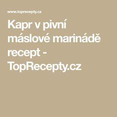 Kapr v pivní máslové marinádě recept - TopRecepty.cz
