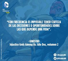 """""""Con frecuencia es imposible tener certeza de las decisiones u oportunidades sobre lo que depende una vida"""". -Siniestro. Green Lantern"""