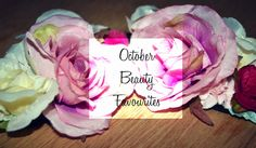 BEAUTY | Oh So Chic - OCTOBER FAVOURITES