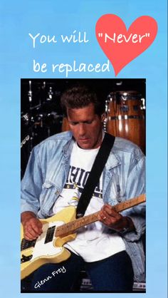 Glenn Frey Simply irreplaceable Eagles Band Members, Life's Been Good, Glen Frey, Rip Glenn, Love Me Better, Hometown Heroes, Hotel California, Blues Artists, Light My Fire