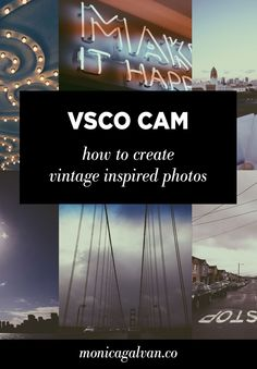 How to Create Vintage Inspired Photos with VSCO Cam - Monica Galvan