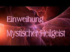 ★ Einweihung in den mystischen Heilgeist | solavana.eu ★ - YouTube
