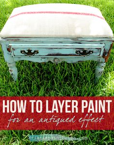 Step-by-step tutorial on layering paint for an antiqued effect.
