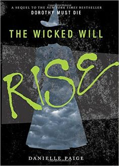 The Wicked Will Rise (Dorothy Must Die), Danielle Paige, 9780062280701, 9/1