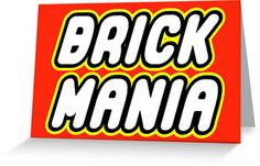 BRICK MANIA in brick font by Customize My Minifig by ChilleeW