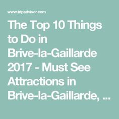 The Top 10 Things to Do in Brive-la-Gaillarde 2017 - Must See Attractions in Brive-la-Gaillarde, France | TripAdvisor