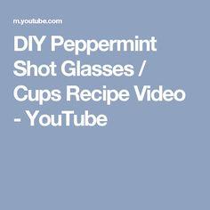 DIY Peppermint Shot Glasses / Cups Recipe Video - YouTube