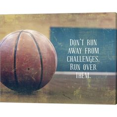 Shop for Sports Mania 'Don't Run Away From Challenges - Basketball' Canvas Art. Get free delivery On EVERYTHING* Overstock - Your Online Art Gallery Store! Sport Motivation, Basketball Motivation, Basketball Workouts, Basketball Sayings, Basketball Scoreboard, Basketball Tips, Women's Basketball, Sport Quotes, Girl Quotes