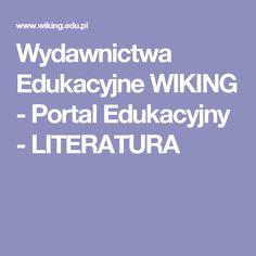 Wydawnictwa Edukacyjne WIKING - Portal Edukacyjny - LITERATURA