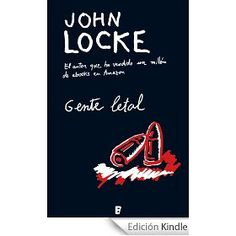 'Gente letal', John Locke. Poco más que una concatenación de situaciones inverosímiles, presuntamente ocurrentes, ciertamente irrelevantes