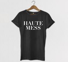 Haute Mess Tshirt Graphic Tshirt Tumblr Tee by HOUSEofKOLESON
