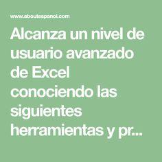 Alcanza un nivel de usuario avanzado de Excel conociendo las siguientes herramientas y practicando cada día.