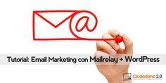 Mega-Tutorial: Email Marketing con Mailrelay y WordPress