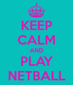 KEEP CALM AND PLAY NETBALL Poster | JALICIA | Keep Calm-o-Matic