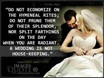 A wedding is not house keeping - Wedding Quote