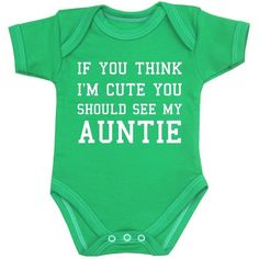 Amazon.com: You Think I'm Cute You Should See My Auntie Baby Clothes Bodysuit 0-12 mth G 3-6: Baby ($11) found on Polyvore