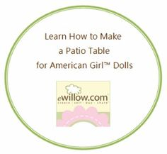 What doll would love to sit poolside around a great patio table complete with shade umbrella?  Here's a great DIY Tutorial for a patio table for your 18 inch doll.  So cute!