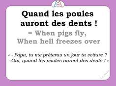 L'expression du jour : « Quand les poules auront des dents ! » [kɑ̃ le pul oʀɔ̃ de dɑ̃]    #learnfrench #FLE #french Les Machin  (@Les_Machin) | Twitter