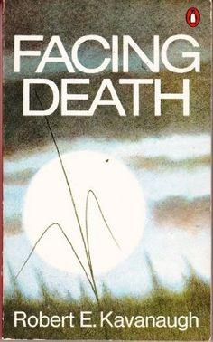 Facing Death by Robert Kavanaugh http://www.amazon.ca/dp/0140038124/ref=cm_sw_r_pi_dp_fgt4tb06EPA65