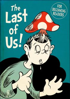 The Last of Us #TheLastOfUs #Seuss